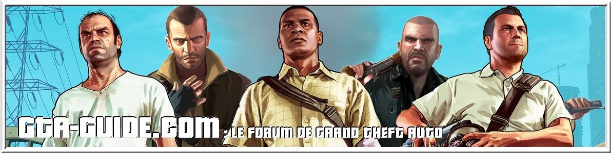GTA-GUIDE.COM : Le Forum de Grand Theft Auto ( GTA )