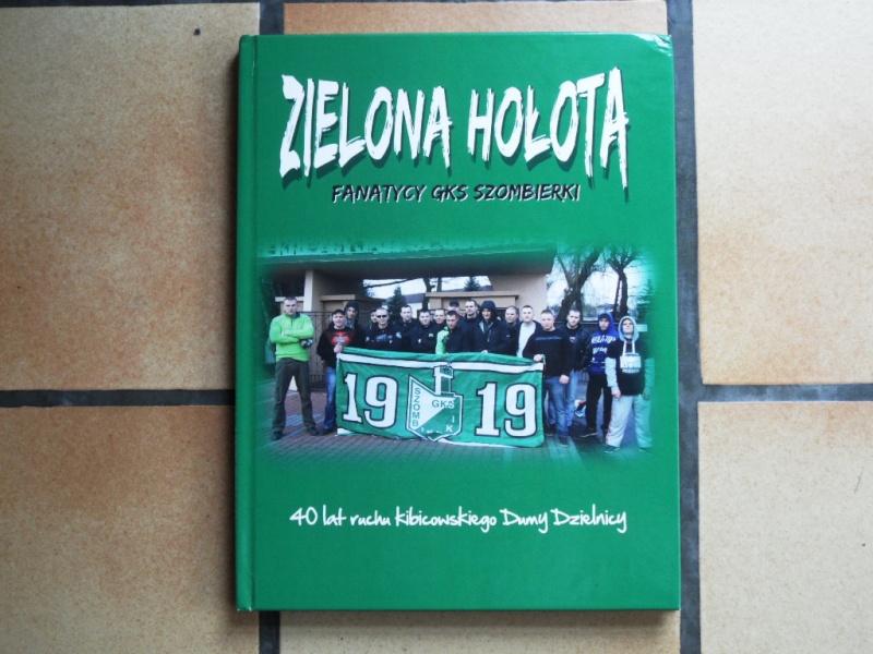 groupe-zielona-holota-fanatycy-gks-szombierki-40-lat-ruchu-kibicowskiego-dumy-dzielnicy