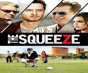 فيلم The Squeeze 2015 مترجم ديفيدي تحميل و مشاهدة