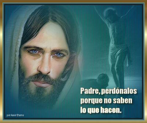 Padre perdonalos porque no saben lo que hacen
