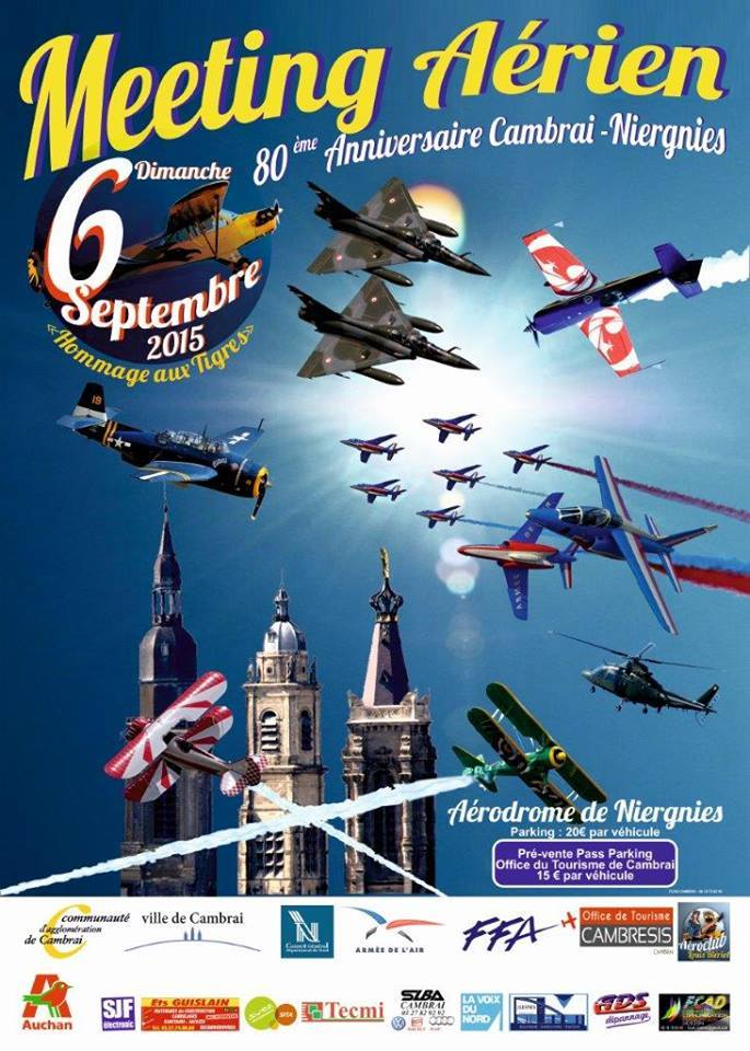 80 ans aerodromes de Cambrai Niergnies, Meeting Aerien de Cambrai 2015,Aéroclub Louis Blériot, 80 ieme Anniversaire Cambrai 2015,TIGER,Cambrai airshow, meeting aériens 2015, meeting aeriens 2015, French Airshow