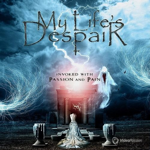 My Life's Despair – Invoked With Passion And Pain (2015)