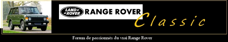 Le Forum du Range Rover Classic