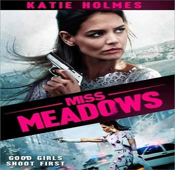 فيلم Miss Meadows 2014 مترجم BluRay 576p
