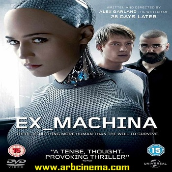 فلم Ex Machina 2015 مترجم بجودة ديفيدى