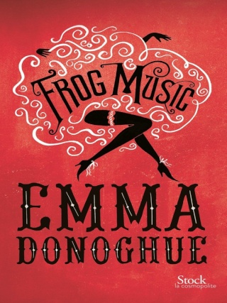 DONOGUHE, Emma - Frog Music