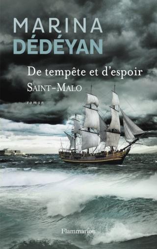 DEDEYAN, Marina - De tempête et d'espoir - T01 - Saint Malo