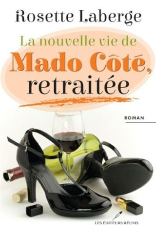 LABERGE, Rosette - La nouvelle vie de Mado Côté, retraitée