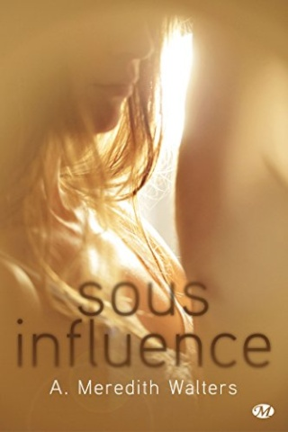 Twisted Love - T1 : Sous Influence - A. Meredith Walters