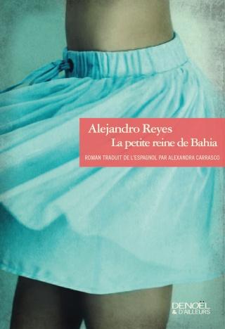 REYES, Alejandro - La Petite Reine De Bahia