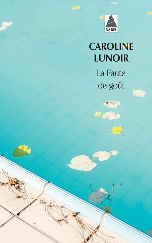 LUNOIR, Caroline - La Faute de goût