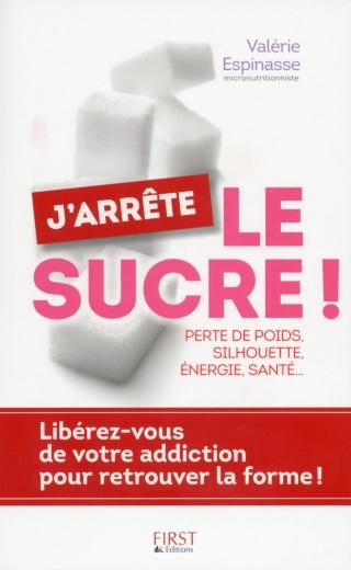 ESPINASSE, Valérie - J'arrête le sucre !