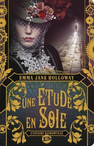 Une étude en soie - Emma Jane Holloway