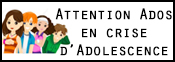Attention! Ados en crise d'Adolescence!