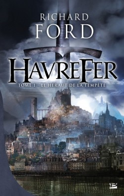FORD, Richard - Havrefer T1 - Le Heraut de la tempête