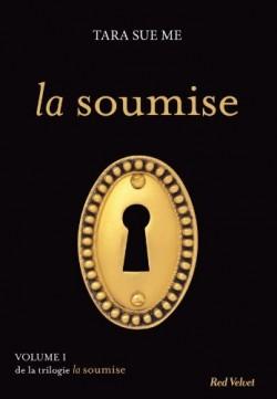 ME, Tara Sue - La Soumise (4 tomes)