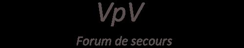 VpV- forum de secours
