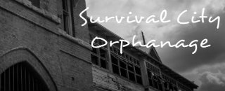 Survival City Orphanage