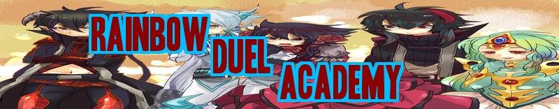 Rainbow Duel Academy
