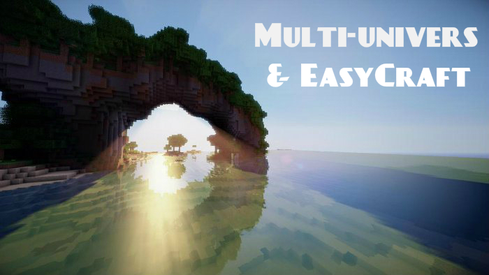 Multi-Universe & EasyCraft