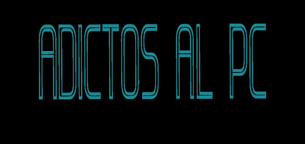 ADICTOS AL PC NOS PODÉIS ENCONTRAR EN IRC.CHATHISPANO.COM SALA #SERIES&PELICULAS