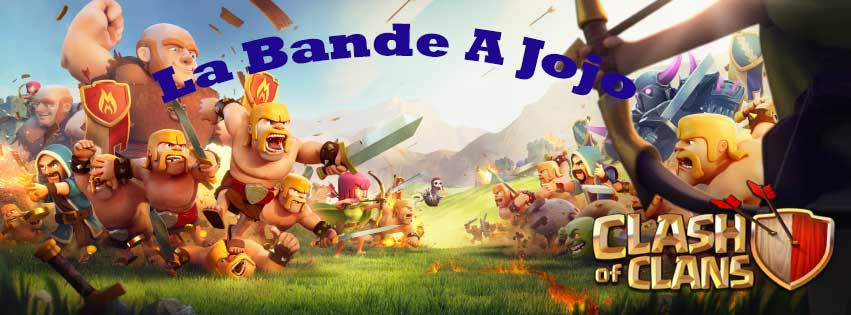 La Bande A Jojo - Clash Of Clans
