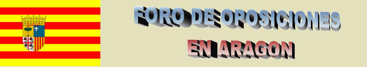FORO DE OPOSICIONES EN ARAGÓN